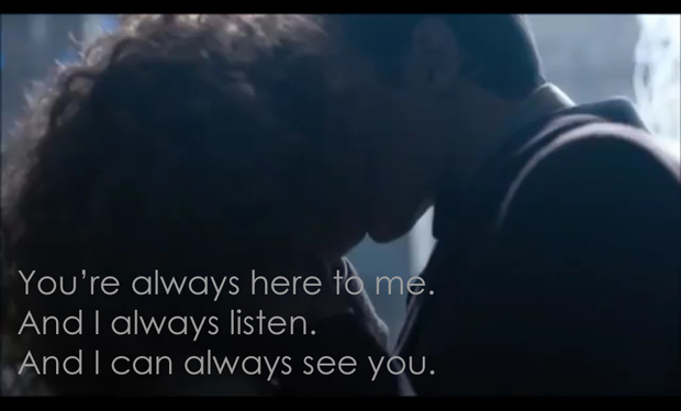 You're always here to me, and I always listen, and I can always see you.